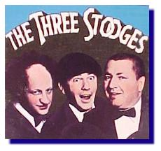 The Three Stooges (left to right; Larry, Moe, Curly)